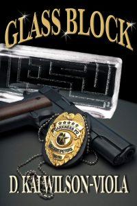 Book Cover: Glass Block by D Kai Wilson-Viola - Darkness Deadlies Book One