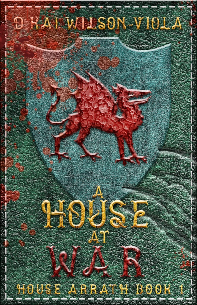 Book Cover: A House at War - Book 1 of House Arrath #Shula